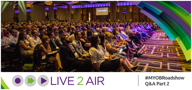 MYOB Live2Air Roadshow Special – your questions answered (part 2)